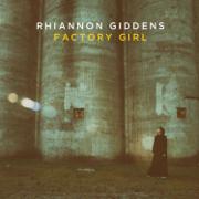 Factory Girl - EP - Rhiannon Giddens - Rhiannon Giddens