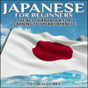 Getaway Guides - Japanese for Beginners, 2nd Edition: The Best Handbook for Learning to Speak Japanese! (Unabridged)  artwork