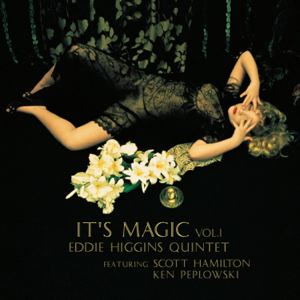 Eddie Higgins, Scott Hamilton & Ken Peplowski - It's Magic Vol. 1