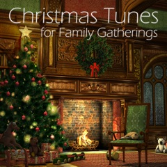 Lovely & Peaceful Christmas Tunes for Family Gatherings