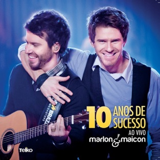 10 Anos de Sucesso (Ao Vivo) – Marlon & Maicon [iTunes Plus AAC M4A] [Mp3 320kbps] Download Free