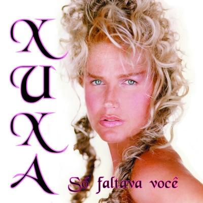 Só Faltava Você - Xuxa