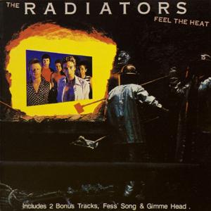 The Radiators - Feel the Heat