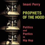Prophets of the Hood: Politics and Poetics in Hip Hop (Unabridged)