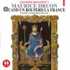 Quand un roi perd la France (Les rois maudits 7) - Maurice Druon