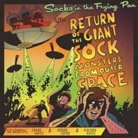 Return of the Giant Sock Monsters from Outer Space by Socks in the Frying Pan on Apple Music