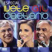 Especial Ivete, Gil E Caetano (Deluxe Edition) [Ao Vivo]