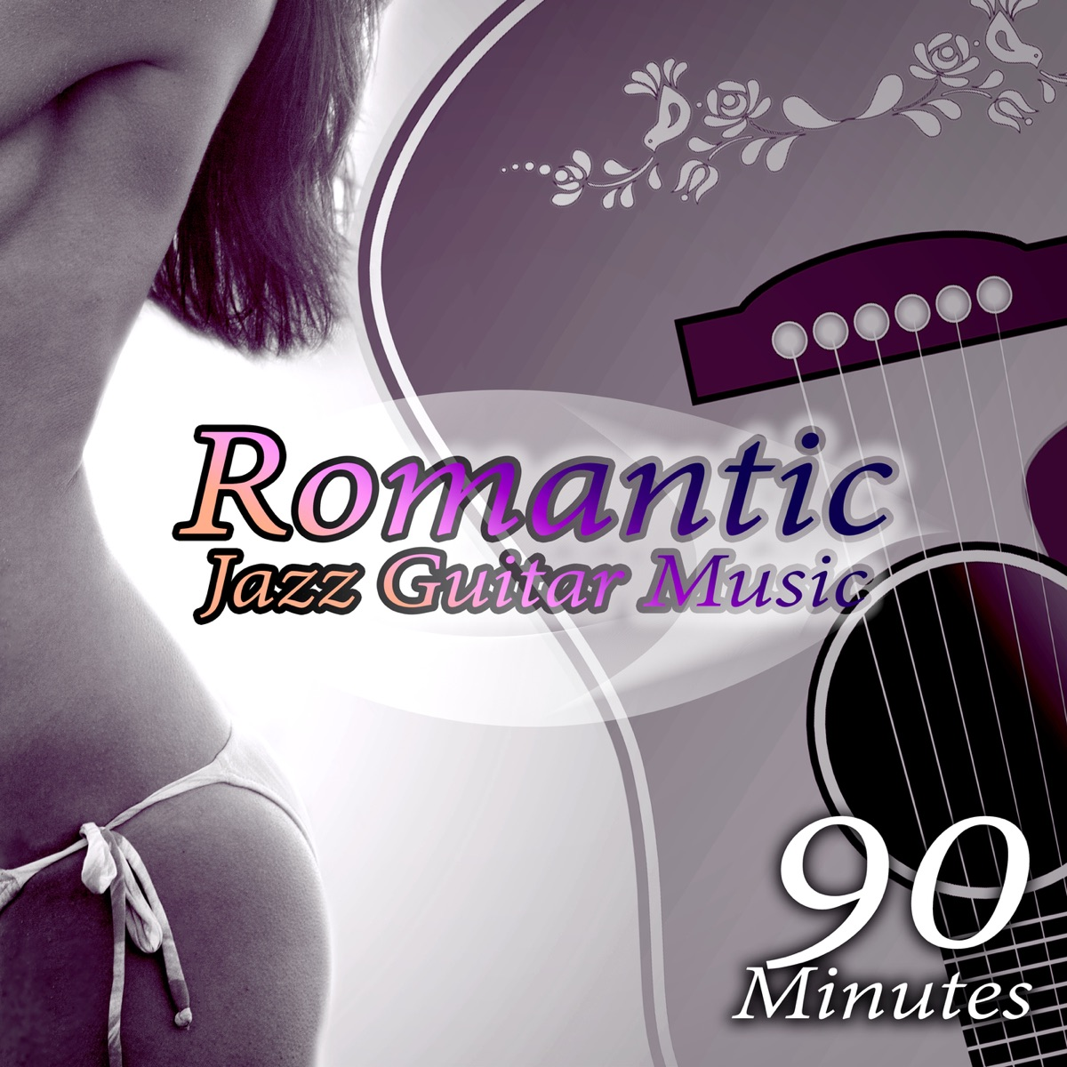 90 Minutes Romantic Jazz Guitar Music – Endless Love, Best