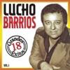 18 Grandes Éxitos, Vol. 1, Lucho Barrios