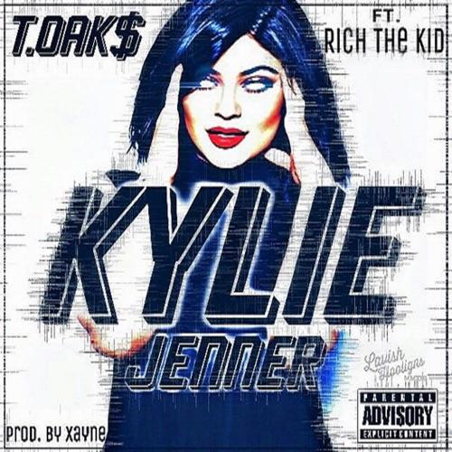 T.OAK$ - Kylie Jenner (feat. Rich The Kid) - Single