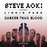 Darker Than Blood (Remixes) [feat. LINKIN PARK] - EP