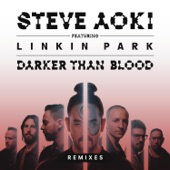 Darker Than Blood (Remixes) [feat. LINKIN PARK] - EP