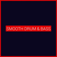 Smooth Drum & Bass