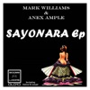 Sayonara - EP, Mark Williams & Anex Ample