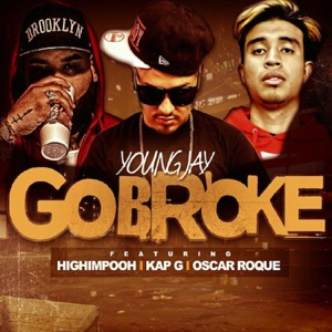 Go Broke (feat. Kap G, Oscar Roque & HighImPooh) - Single Mp3 Download