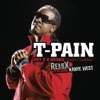 Buy U a Drank (Shawty Snappin') [Remix] (feat. Kanye West) - Single, T-Pain