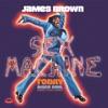 Sex Machine Today, James Brown