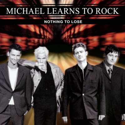 Nothing to Lose (Remastered) - Michael Learns To Rock