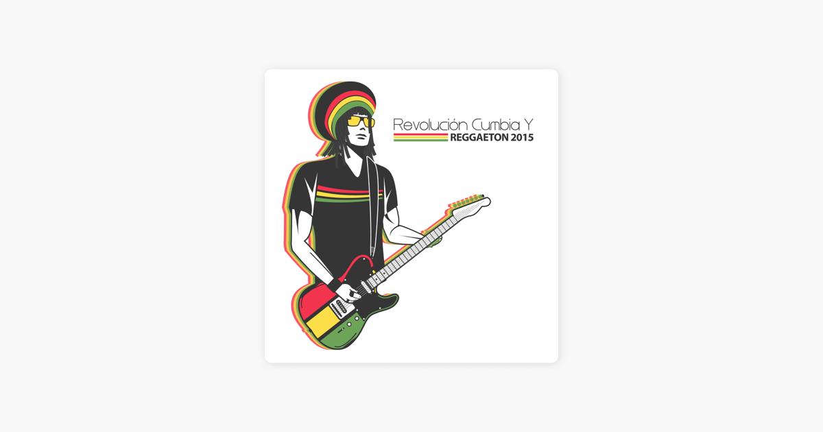 Revolución Cumbia Y Reggaeton 2015 by Various Artists