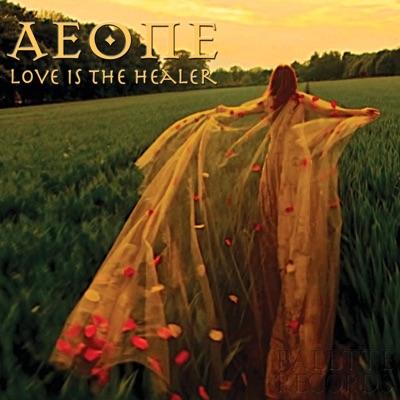 Love Is the Healer - Aeone