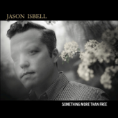 Something More Than Free-Jason Isbell