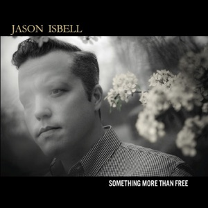 Jason Isbell: The Life You Chose