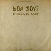 Burning Bridges - Bon Jovi - Bon Jovi