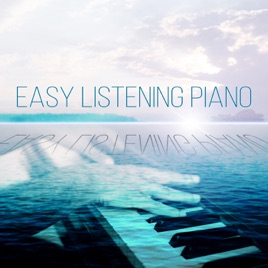 easy listening piano background music piano music and soft songs
