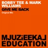Give Me Back - Single, Bobby Tee & Mark Williams