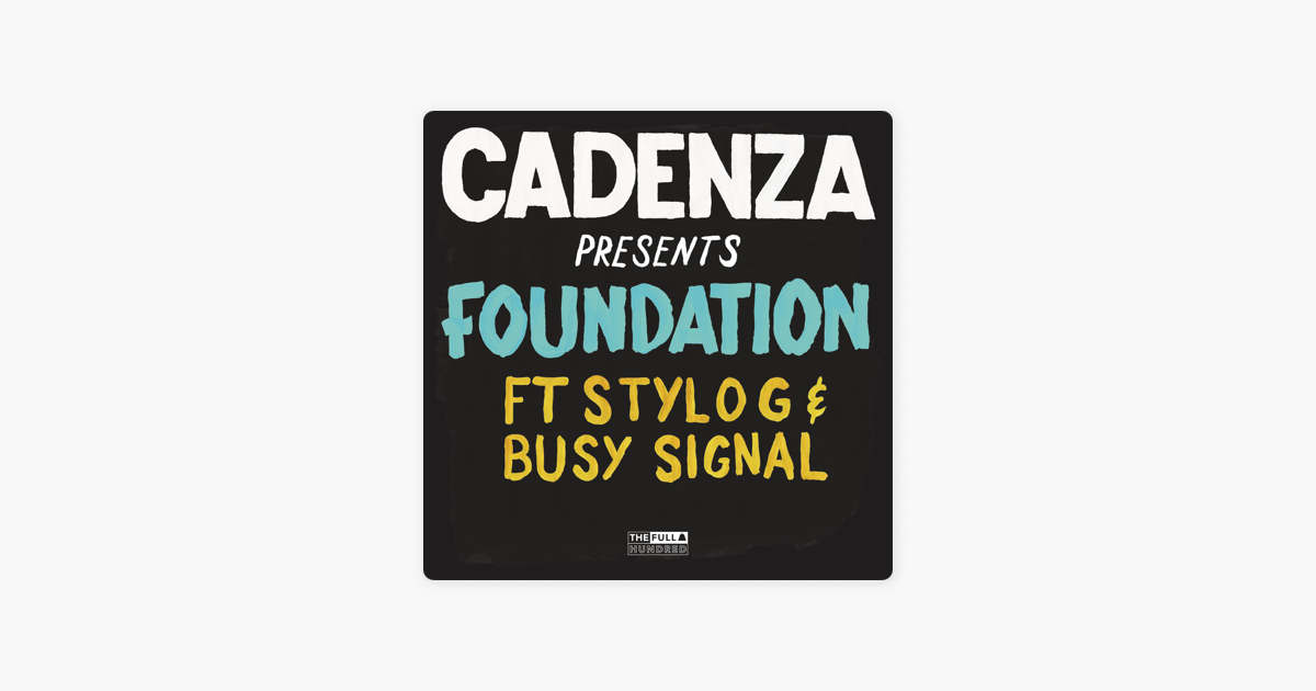 Foundation feat stylo g busy signal single by cadenza on stylo g busy signal single by cadenza on apple music m4hsunfo