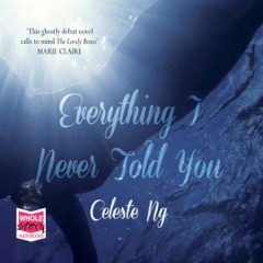 Everything I Never Told You (Unabridged)