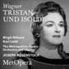 Wagner: Tristan und Isolde, WWV 90 (Recorded Live at The Met - March 18, 1961), The Metropolitan Opera, Birgit Nilsson, Karl Liebl & Joseph Rosenstock