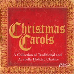 Christmas Carols: A Collection of Traditional and Acapella Holiday Classics