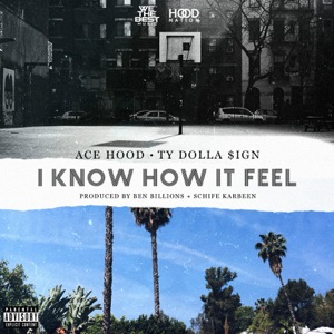I Know How It Feel (feat. Ty Dolla $ign) - Single Mp3 Download