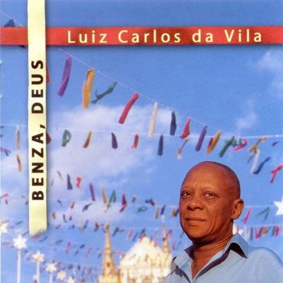 Benza, Deus - Luiz Carlos da Vila
