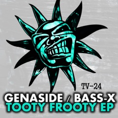 Tooty Frooty (feat. Bass-x) - EP