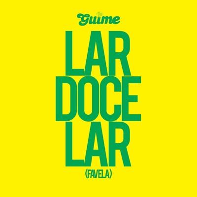 Lar Doce Lar (Favela) - Single - MC Guimê