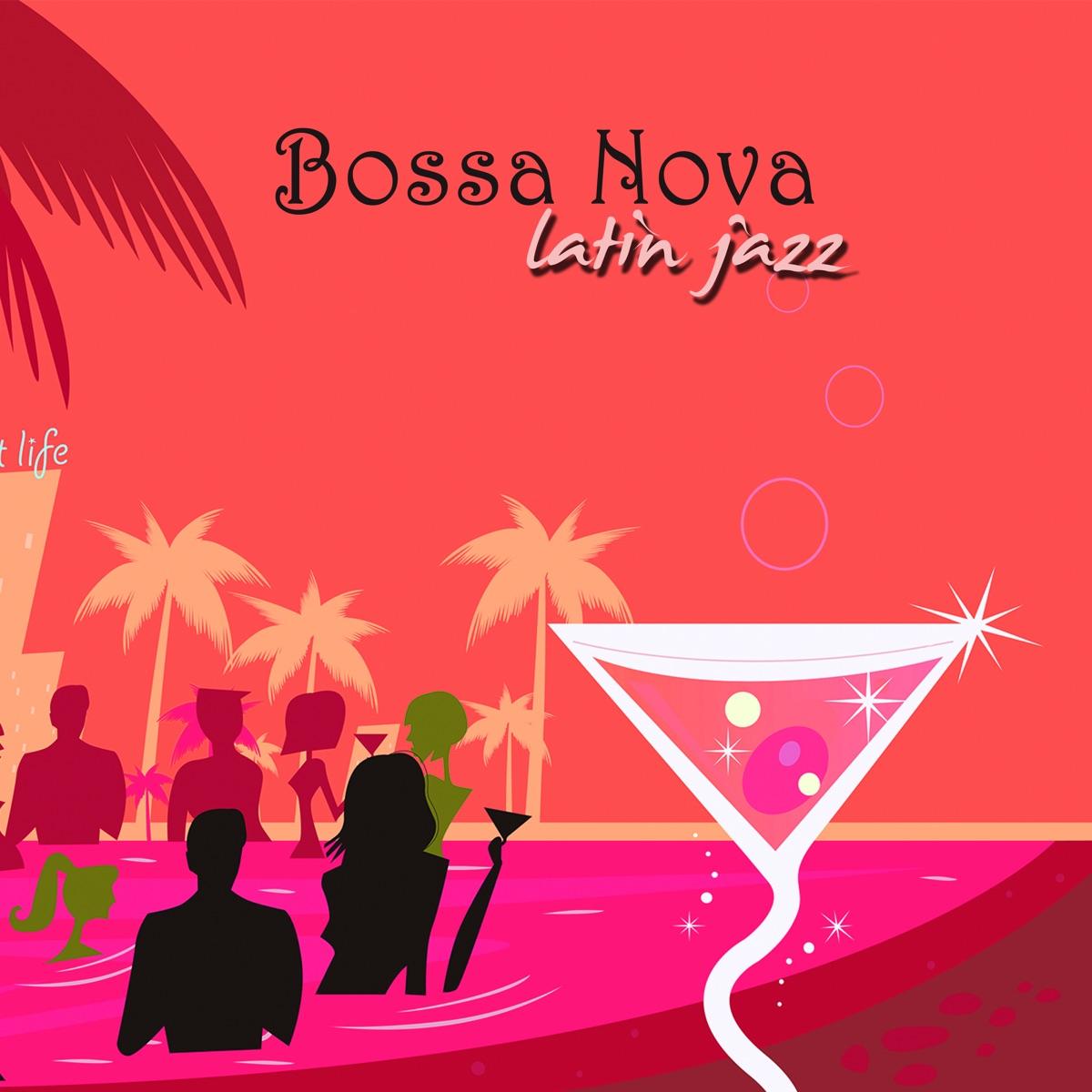Bossa Nova Latin Jazz – Nightlife Smooth Jazz Instrumental Background Music for Lounge Bar ...