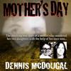 Dennis McDougal - Mother's Day (Unabridged)  artwork