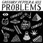 Gregory Pepper & His Problems - Welcome to the Dullhouse