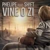 Vine O Zi (feat. Shift) - Single, Phelipe