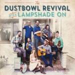 Dustbowl Revival - Ain't My Fault