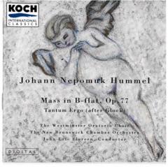 Hummel: Mass In B-flat, Op. 77; Tantum Ergo (After Gluck)