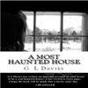 A Most Haunted House (Unabridged) - G.L. Davies