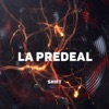 La Predeal - Single, Shift