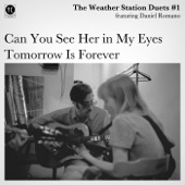 The Weather Station - Tomorrow Is Forever (feat. Daniel Romano)