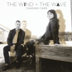 The Wind and The Wave - Chasing Cars