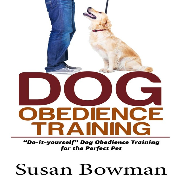Dog Obedience Training Do It Yourself Dog Obedience Training For