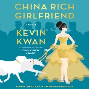 China Rich Girlfriend: A Novel (Unabridged) - Kevin Kwan audiobook, mp3