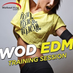 Workout Music Source - WOD EDM Training Session (60 Min Non-Stop Mix for Fitness & Workout 132 BPM)